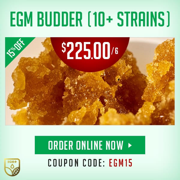 EGM BUDDER (10+ STRAINS)